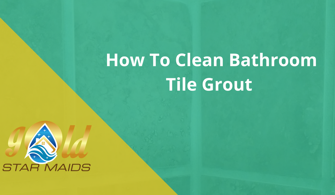 how to clean bathroom tile grout
